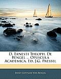 D. Ernesti Theoph. de Bengel ... Opuscula Academica, Ed. J.G. Pressel
