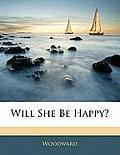 Will She Be Happy?