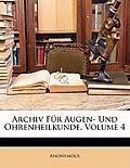 Archiv Fr Augen- Und Ohrenheilkunde, Volume 4