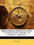 Bibliothque Raisonne Des Ouvrages Des Savans de L'Europe, Volume 1