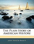 The Plain Story of American History