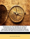 Memoirs of the Affairs of Greece: Containing an Account of the Military and Political Events Which Occurred in 1823 and Following Years