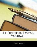 Le Docteur Pascal, Volume 1