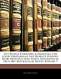 The World's Orators: Comprising the Great Orations of the World's History, with Introductory Essays, Biographical Sketches and Critical Not