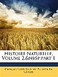 Histoire Naturelle, Volume 2, Part 1