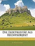 Die Elektrizitt ALS Rechtsobjekt