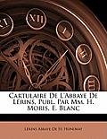 Cartulaire de L'Abbaye de Lrins, Publ. Par MM. H. Moris, E. Blanc