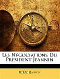 Les Ngociations Du Prsident Jeannin