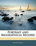Portrait and Biographical Record