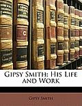Gipsy Smith: His Life and Work