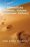 Smmtliche Dramen, Volume 3