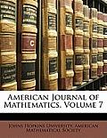 American Journal of Mathematics, Volume 7