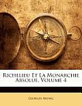 Richelieu Et La Monarchie Absolue, Volume 4