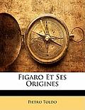 Figaro Et Ses Origines