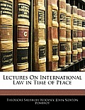Lectures on International Law in Time of Peace