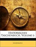 Historisches Taschenbuch, Volume 6
