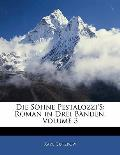 Die Shne Pestalozzi's: Roman in Drei Bnden, Volume 3