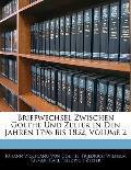 Briefwechsel Zwischen Goethe Und Zelter in Den Jahren 1796 Bis 1832, Volume 2