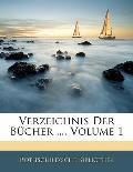 Verzeichnis Der Bcher ..., Volume 1