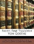 Faust: Eine Tragdie Von Goethe