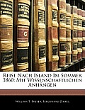 Reise Nach Island Im Sommer 1860: Mit Wissenschaftlichen Anhngen