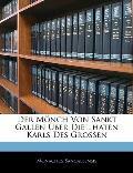 Der Mnch Von Sankt Gallen Ber Die Thaten Karls Des Grossen