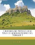 Griechische Mythologie Und Religionsgeschichte, Volume 1