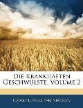 Die Krankhaften Geschwlste, Volume 2