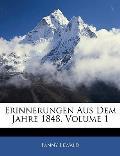 Erinnerungen Aus Dem Jahre 1848, Volume 1