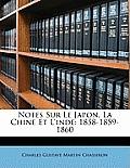 Notes Sur Le Japon, La Chine Et L'Inde: 1858-1859-1860