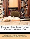 Journal Fr Praktische Chemie, Volume 26