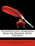 Plutarch's Lives: Translated from the Original Greek, Volume 8