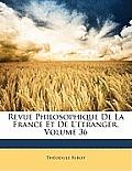 Revue Philosophique de La France Et de L'Tranger, Volume 36