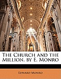 The Church and the Million. by E. Monro