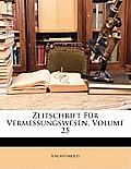 Zeitschrift Fr Vermessungswesen, Volume 25