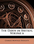 The Dawn in Britain, Volume 6