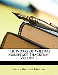 The Works of William Makepeace Thackeray, Volume 3