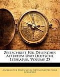 Zeitschrift Fr Deutsches Altertum Und Deutsche Literatur, Volume 25