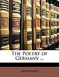 The Poetry of Germany ...