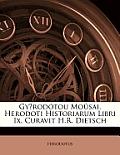 Gyrodtou Mosai. Herodoti Historiarum Libri IX, Curavit H.R. Dietsch