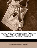 Music: A Monthly Magazine Devoted to the Art, Science, Technic and Literature of Music, Volume 4