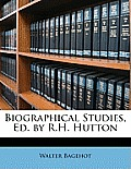 Biographical Studies, Ed. by R.H. Hutton