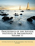 Proceedings of the Suffolk Institute of Archaeology, Volume 11