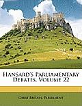 Hansard's Parliamentary Debates, Volume 22