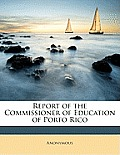Report of the Commissioner of Education of Porto Rico