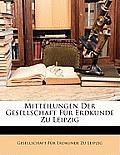 Mitteilungen Der Gesellschaft Fr Erdkunde Zu Leipzig