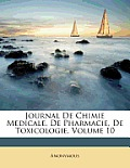 Journal de Chimie Medicale, de Pharmacie, de Toxicologie, Volume 10