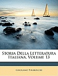 Storia Della Letteratura Italiana, Volume 13