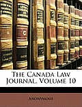 The Canada Law Journal, Volume 10