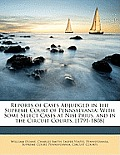 Reports of Cases Adjudged in the Supreme Court of Pennsylvania: With Some Select Cases at Nisi Prius, and in the Circuit Courts. [1791-1808]